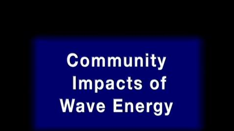 Thumbnail for entry Community impacts of wave energy