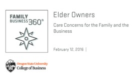 Thumbnail for entry Family Business 360 - Elder Owners: Care Concerns for the Family and the Business