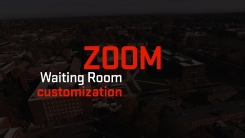 Thumbnail for entry Zoom | Waiting Room Customization