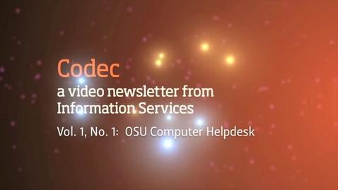 Thumbnail for entry OSU Computer Helpdesk (Codec, vol. 1, no. 1)