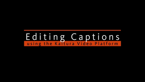 Thumbnail for entry Editing Captions