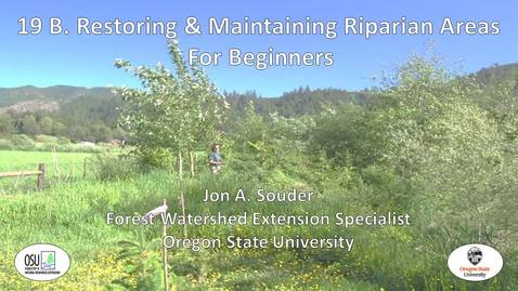 Thumbnail for entry 19B-Souder-Restoring & Maintaining Wooded Riparian Areas - Beginners powerpoint presentation