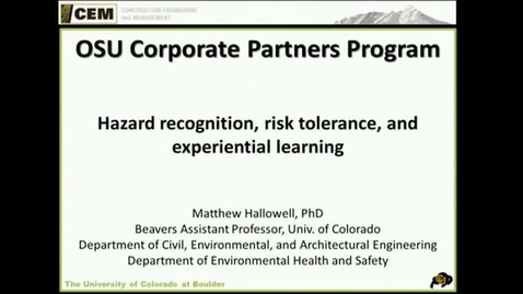 Thumbnail for entry Corporate Partners Seminar (March 7, 2014): Matthew Hallowell - Hazard recognition, risk tolerance, and experiential learning