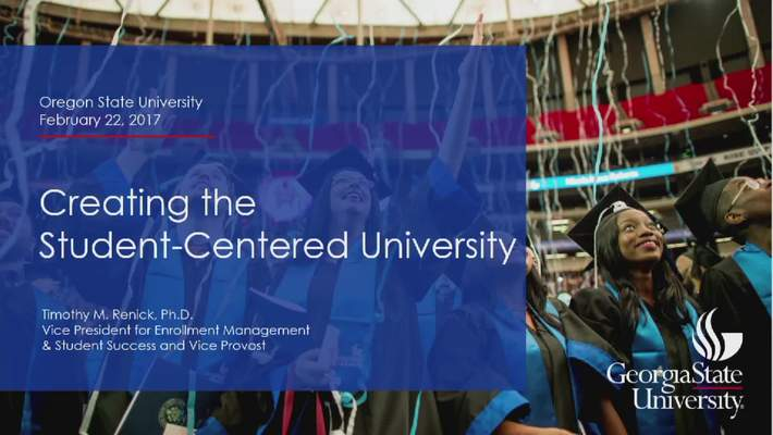 Dr. Tim Renick - Creating the Student-Centered University (February 22, 2017)