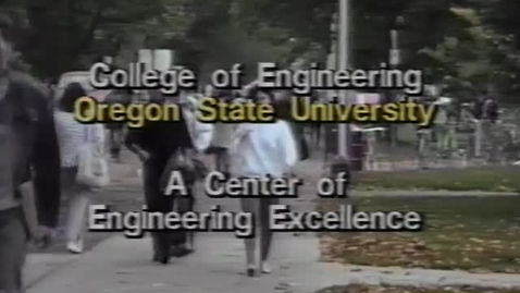 """Thumbnail for entry """"College of Engineering, Oregon State University: A Center of Engineering Excellence,"""" circa 1990s"""