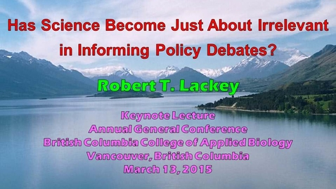 Thumbnail for entry Has Science Become Just About Irrelevant in Informing Policy Debates?