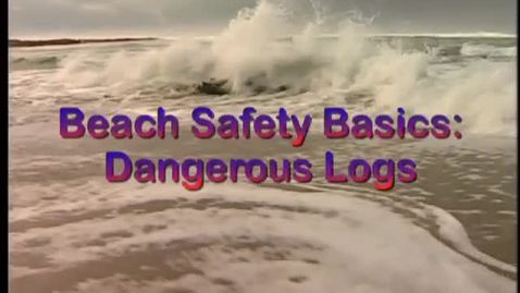 Thumbnail for entry Beach Safety Basics: Dangerous Logs
