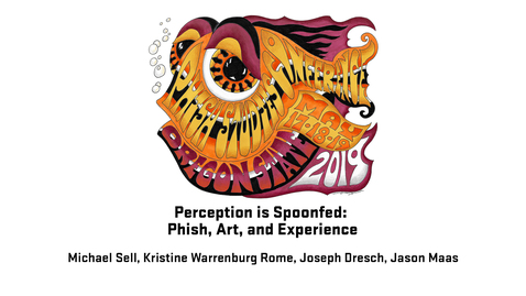 Thumbnail for entry 2019 Phish Studies Conference | Perception is Spoonfed: Phish, Art, and Experience