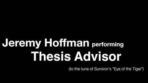"Thumbnail for entry ""Thesis Advisor"" - Jeremy Hoffman"