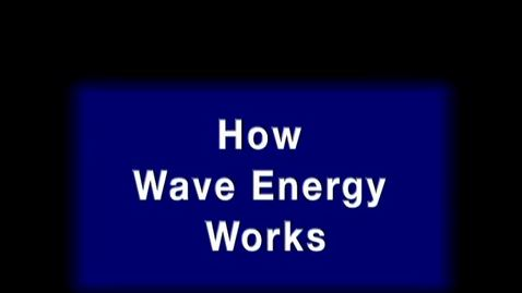 Thumbnail for entry How wave energy works