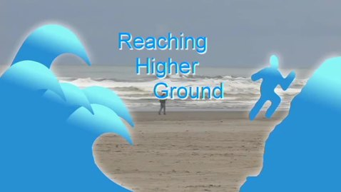 "Thumbnail for entry ""Reaching Higher Ground: Oregon Sea Grant's Tsunami Research and Community Engagement,"" 2009"