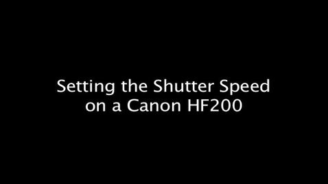 Thumbnail for entry Setting the Shutter Speed on a Canon HF200