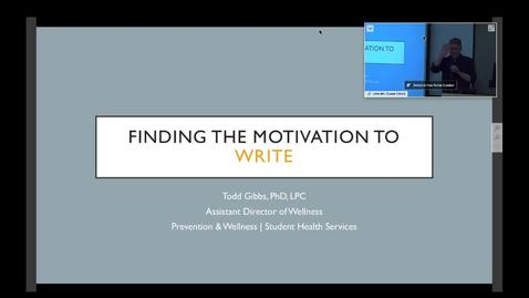 Thumbnail for entry Finding the motivation to write