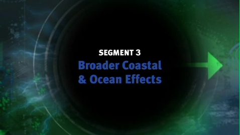 Thumbnail for entry Broader Coastal and Ocean Effects
