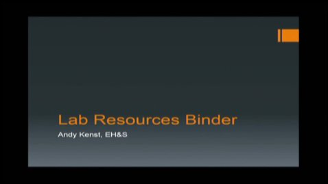 Thumbnail for entry 2014-03-11 DUSC Part 4 of 5 Lab Safety Resources Binder