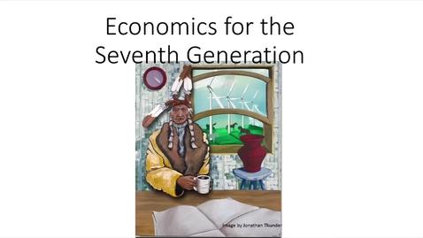 "Thumbnail for entry Winona LaDuke, ""Economics for the Seventh Generation"""