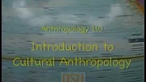 Thumbnail for entry ANTH 110 - Week 7, Dr. Bryan Tilt