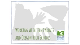 Thumbnail for entry OPEC Webinar: Working with Teen Parents and Oregon High Schools [June 26, 2017]