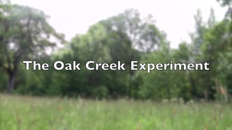Thumbnail for entry Oak Creek Experiment Video