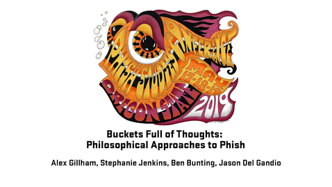 Thumbnail for entry 2019 Phish Studies Conference | Buckets Full of Thoughts: Philosophical Approaches to Phish