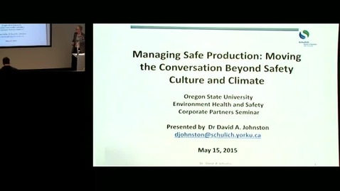 """Thumbnail for entry Corporate Partners Seminar (May 15, 2015): David A. Johnston - Managing Safe Production: Moving the Conversation Beyond Safety Culture and Climate"""""""