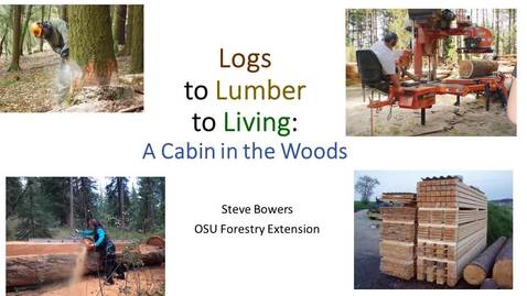 Thumbnail for entry 7A-Bowers-Logs to lumber to Living A Cabin in the Woods