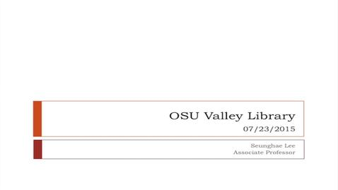 Thumbnail for entry  OSU Valley Library Presentation: Wayfinding, Interactive Maps and our Users