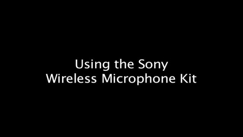 Thumbnail for entry Using the Sony Wireless Microphone Kit