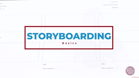 Thumbnail for entry Creating a Storyboard for Video