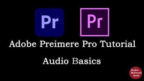 Thumbnail for entry Premiere Pro CS6 & CC: 20 Audio Basics
