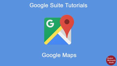Thumbnail for entry Google Maps Tutorial