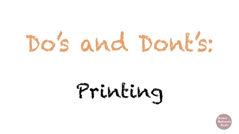 Thumbnail for entry Printing Do's and Don'ts