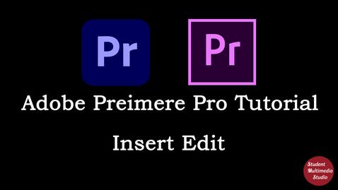 Thumbnail for entry Premiere Pro CS6 & CC: 12 Insert Edit