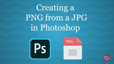 Thumbnail for entry Making a PNG in Photoshop