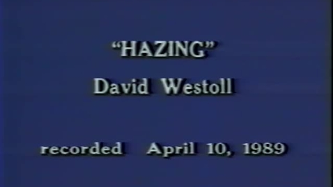 """Thumbnail for entry """"Hazing,"""" lecture by David Westoll, April 10, 1989"""