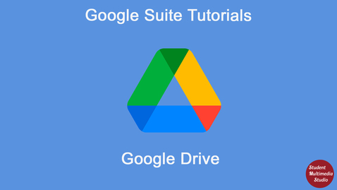 Thumbnail for entry Google Drive Introduction