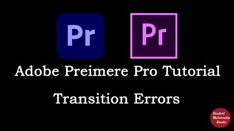 Thumbnail for entry Premiere Pro CS6 & CC: 26 Transition Errors