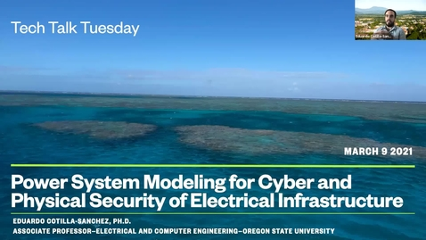 Thumbnail for entry Tech Talk Tuesday: Power System Modeling for Cyber and Physical Security of Electrical Infrastructure