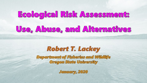 Thumbnail for entry Ecological Risk Assessment:  Use, Abuse, and Alternatives