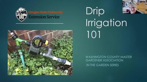 Thumbnail for entry Drip Irrigation - In the Garden Series - Washington County Master Gardener Association 2021_04