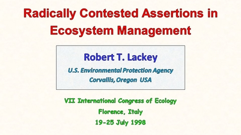 Thumbnail for entry Radically Contested Assertions in Ecosystem Management
