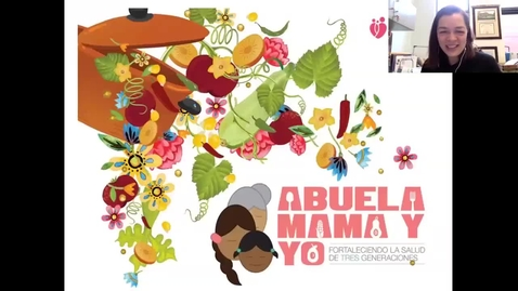 "Thumbnail for entry OPEC Webinar: ""Abuela, Mamá y Yo"" Strengthening the health of three generations [2-19-19]"