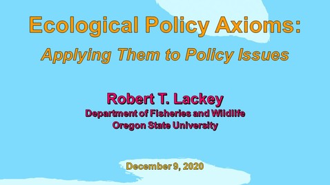 Thumbnail for entry Ecological Policy Axioms:  Applying Them to Policy Issues