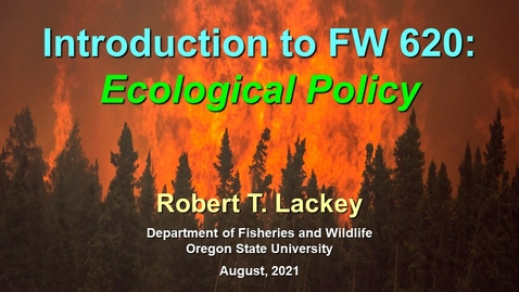 Thumbnail for entry Introduction to FW 620:   Ecological Policy