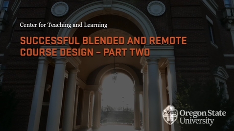 Thumbnail for entry Successful Blended & Remote Course Design - Part Two