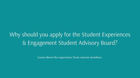 Thumbnail for entry Join the Student Experiences & Engagement Student Advisory Board!