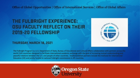 Thumbnail for entry The Fulbright Experience: Oregon State University Faculty Reflect on their 2019-20 Fellowship