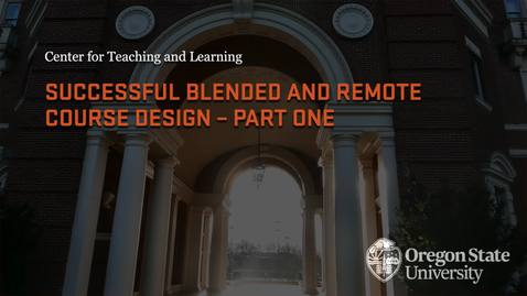 Thumbnail for entry Successful Blended and Remote Course Design - Part One