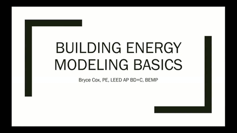 Thumbnail for entry Building Energy Modeling Basics by Bryce Cox