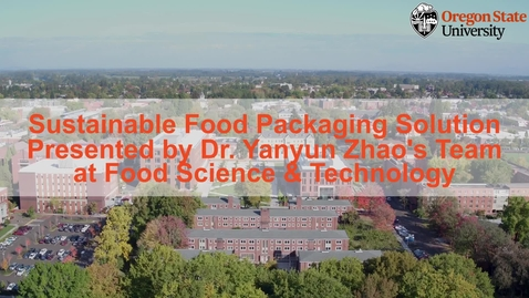 Thumbnail for entry Sustainable Food Packaging Research at Zhao's lab at Oregon State University